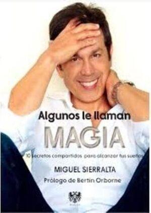 ALGUNOS LE LLAMAN MAGIA