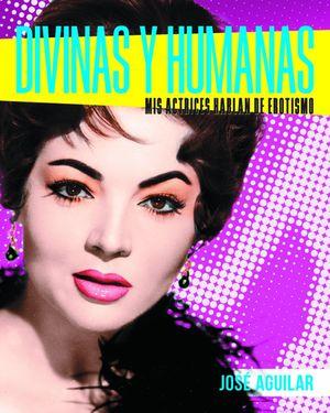 DIVINAS Y HUMANAS