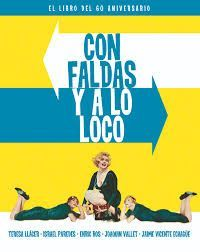 CON FALDAS Y A LO LOCO. EL LIBRO DEL 60 ANIVERSARIO