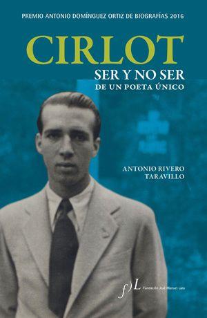 CIRLOT. SER Y NO SER DE UN POETA ÚNICO