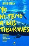 YO NO TEMO A LOS TIBURONES