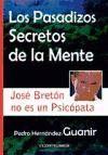 PASADIZOS SECRETOS DE LA MENTE, LOS