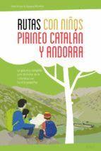 RUTAS CON NIÑOS. PIRINEO CATALÁN Y ANDORRA