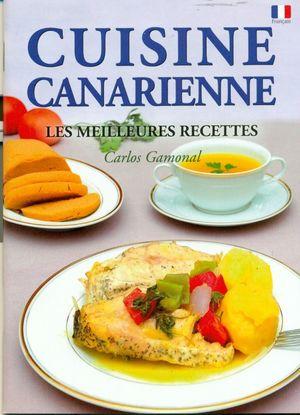 CUISINE CANARIENNE. LES MEILLEURES RECETTES
