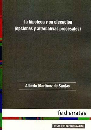 HIPOTECA Y SU EJECUCIÓN (OPCIONES Y ALTERNATIVAS P