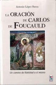 LA ORACION DE CARLOS DE FOUCAULD