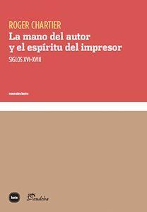 LA MANO DEL AUTOR Y EL ESPÍRITU DEL IMPRESOR