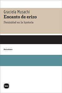ENCANTO DE ERIZO. FEMINIDAD EN LA HYSTORIA