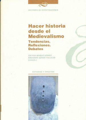 HACER HISTORIA DESDE EL MEDIEVALISMO. TENDENCIAS. REFLEXIONES. DEBATES