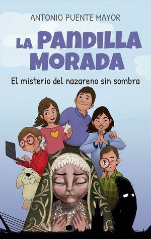 LA PANDILLA MORADA. EL MISTERIO DEL NAZARENO SIN SOMBRA