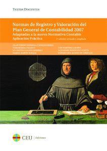 NORMAS DE REGISTRO Y VALORACIÓN DEL PLAN GENERAL DE CONTABILIDAD 2007. APLICACIÓ