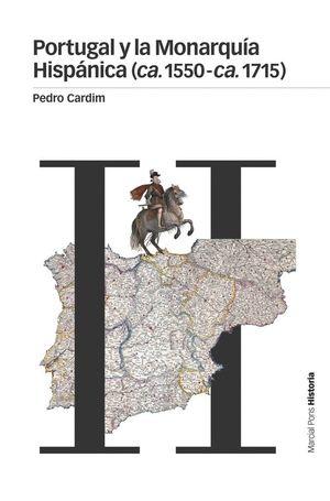 PORTUGAL Y LA MONARQUÍA HISPÁNICA (CA. 1550 - CA. 1715)