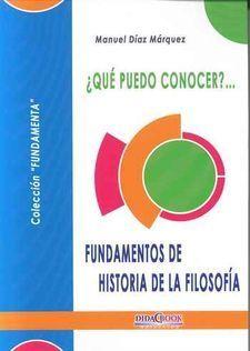 QUE PUEDO CONOCER?... FUNDAMENTOS DE HISTORIA DE LA FILOSOFIA