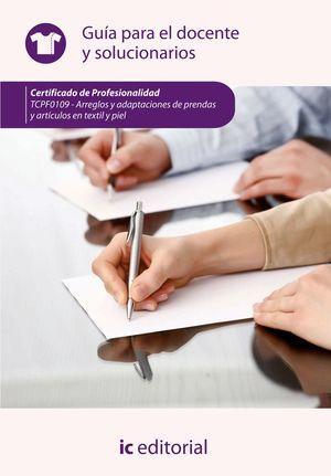 ARREGLOS Y ADAPTACIONES DE PRENDAS Y ARTÍCULOS EN TEXTIL Y PIEL. TCPF0109 - GUÍA