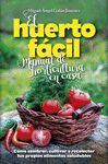 HUERTO FACIL. MANUAL DE HORTICULTURA EN CASA