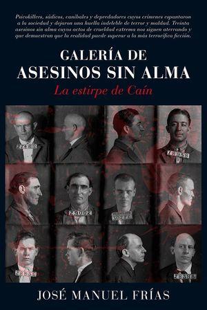 GALERIA DE ASESINOS SIN ALMA