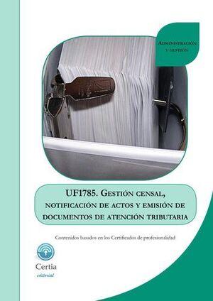 GESTIÓN CENSAL, NOTIFICACIÓN DE ACTOS Y EMISIÓN DE DOCUMENTOS DE ATENCIÓN TRIBUTARIA MF1785