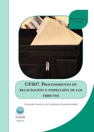 PROCEDIMIENTO DE RECAUDACIÓN E INSPECCIÓN DE LOS TRIBUTOS UF1817