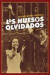 HUESOS OLVIDADOS, LOS