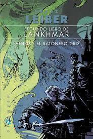 LANKHMAR SEGUNDO LIBRO.  FAFHRD Y EL RATONERO GRIS