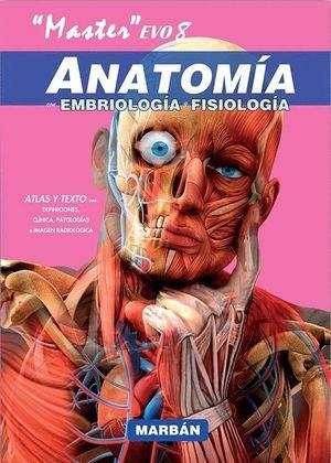 ANATOMIA, EMBRIOLOGIA Y FISIOLOGIA. MASTER EVO 8