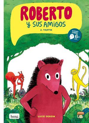 ROBERTO Y SUS AMIGOS 2 TOUFFIK