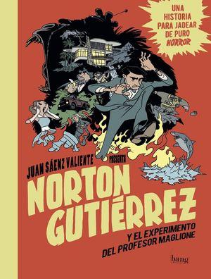 NORTON GUTI�RREZ Y EL EXPERIMENTO DEL PROFESOR MAGLIONE