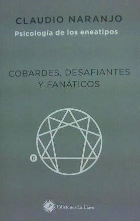 COBARDES, DESAFIANTES Y FANÁTICOS