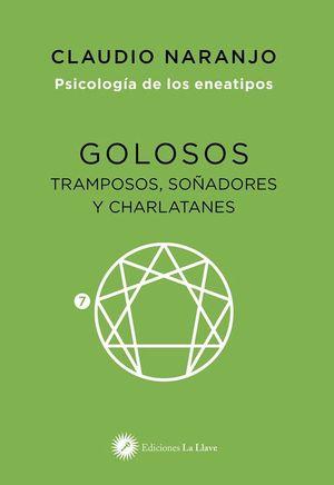 GOLOSOS TRAMPOSOS, SOÑADORES Y CHARLATANES