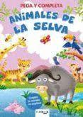 ANIMALES DE LA SELVA - PEGA Y COMPLETA