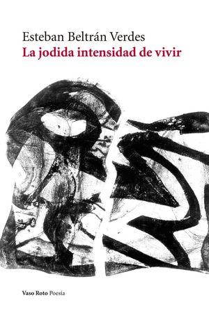 LA JODIDA INTENSIDAD DE VIVIR