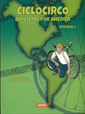 CICLOCIRCO. BICICLETAS POR AMERICA. INTEGRAL 2