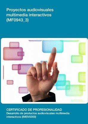 MF0943_3: PROYECTOS AUDIOVISUALES MULTIMEDIA INTERACTIVOS