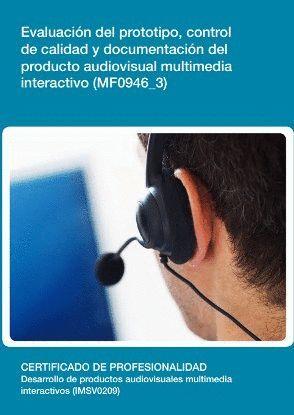 EVALUACIÓN DEL PROTOTIPO, CONTROL DE CALIDAD Y DOCUMENTACIÓN DEL PRODUCTO AUDIOV
