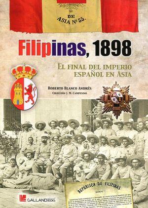 FILIPINAS 1898. EL FINAL DEL IMPERIO ESPAÑOL EN ASIA