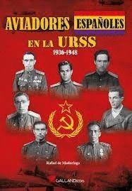 AVIADORES ESPAÑOLES EN LA URSS 1936-1948