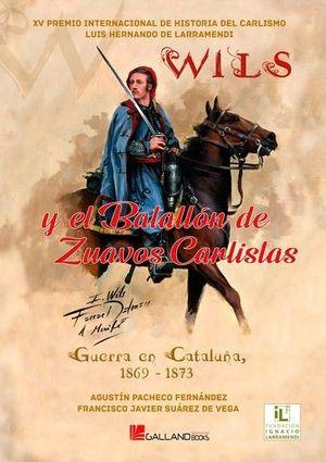 WILS Y EL BATALLON DE ZUAVOS CARLISTAS