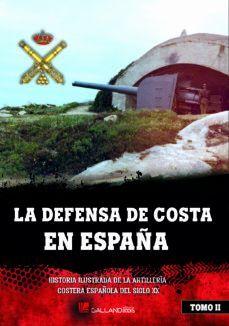 LA DEFENSA DE COSTA EN ESPAÑA TOMO II