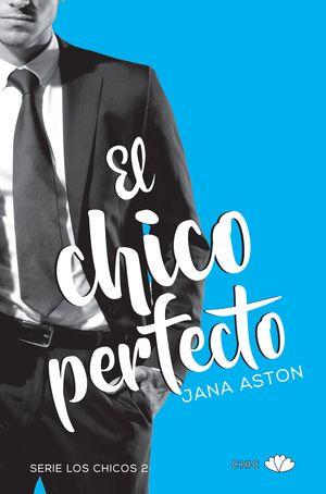EL CHICO PERFECTO. SERIE LOS CHICOS 2