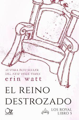 EL REINO DESTROZADO. LOS ROYAL. LIBRO 5
