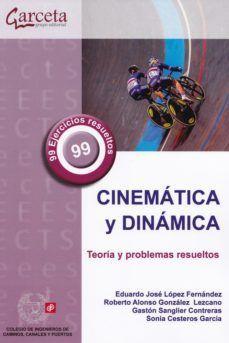 CINEMATICA Y DINAMICA. TEORIA Y PROBLEMAS RESUELTOS