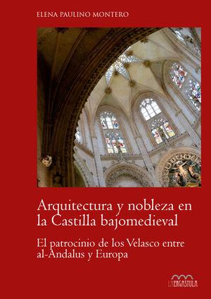 ARQUITECTURA Y NOBLEZA EN LA CASTILLA BAJOMEDIEVAL