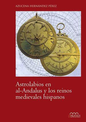 ASTROLABIOS EN EL AL-ANDALUS Y LOS REINOS MEDIEVALES HISPANOS