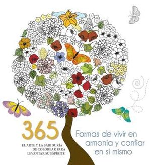 365 FORMAS DE VIVIR EN ARMONÍA Y CONFIAR EN SÍ MISMO