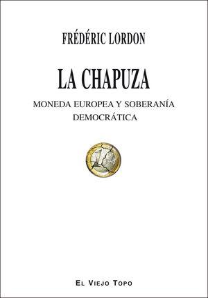 CHAPUZA, LA. MONEDA EUROPEA Y SOBERANIA DEMOCRATICA