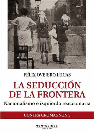 LA SEDUCCION DE LA FRONTERA. NACIONALISMO E IZQUIERDA REAC