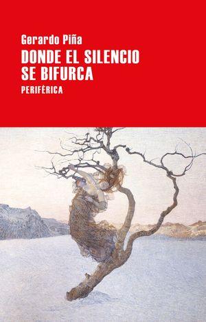 DONDE EL SILENCIO SE BIFURCA