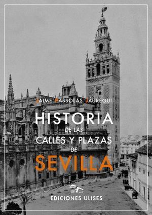 HISTORIA DE LAS CALLES Y PLAZAS DE SEVILLA
