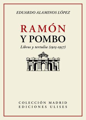 RAMÓN Y POMBO. LIBROS Y TERTULIA (1915-1957)
