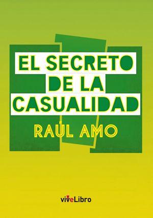 EL SECRETO DE LA CASUALIDAD